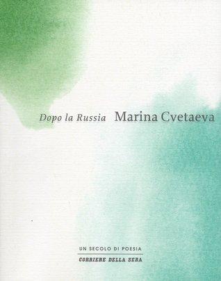 Dopo la Russia by Marina Tsvetaeva