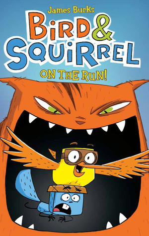 Bird & Squirrel on the Run (Bird & Squirrel, #1)