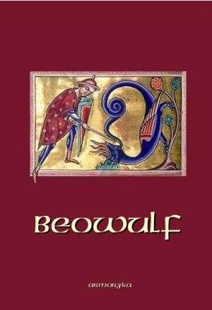 Beowulf. Anglo-saksoński poemat epicki ułożony około roku 750 po Chrystusie, zachowany w jednym tylko rękopisie z roku około 1000