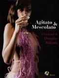 Agitato & Mescolato