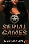 Serial Games by K. Victoria Chase