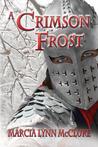 A Crimson Frost by Marcia Lynn McClure
