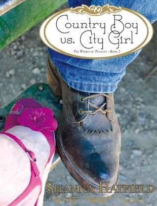 Country Boy vs. City Girl (The Women of Tenacity #2)