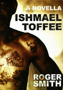 Ishmael Toffee by Roger  Smith