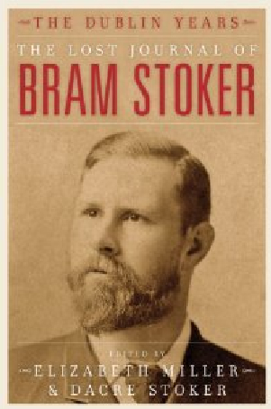 The Lost Journal of Bram Stoker: The Dublin Years