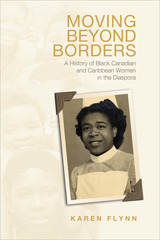 Moving Beyond Borders: A History of Black Canadian and Caribbean Women in the Diaspora