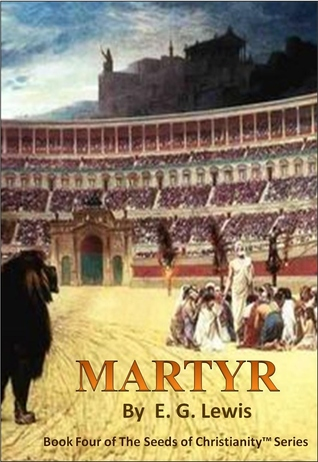 Martyr by E.G. Lewis