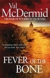 Fever Of The Bone (Tony Hill & Carol Jordan, #6)