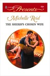The Sheikh's Chosen Wife by Michelle Reid