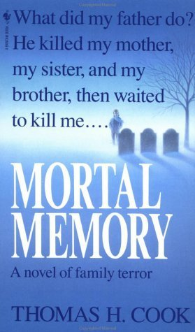 Mortal Memory by Thomas H. Cook