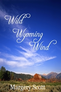 Wild Wyoming Wind by Margery Scott