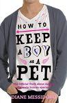 How to Keep a Boy as a Pet (Circe Shaw, #1)