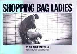 Shopping Bag Ladies: Homeless Women Speak About Their Lives by Ann ...