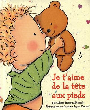 Je T'Aime de La Tete Aux Pieds by Bernadette Rossetti-Shustak