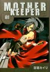 Mother Keeper Vol. 1 (Mother Keeper, # 1)