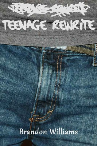 Teenage Rewrite by Brandon  Williams