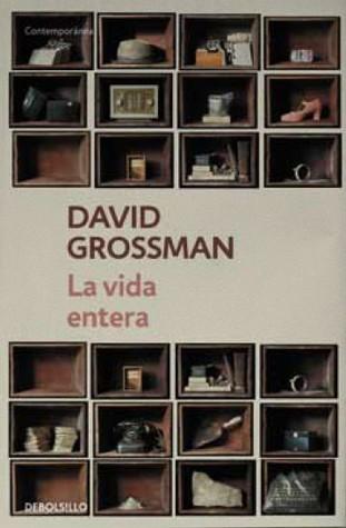 Ebook La vida entera by David Grossman DOC!