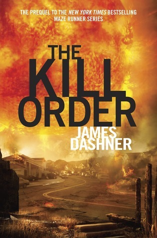 The Kill Order (The Maze Runner, #0.5)