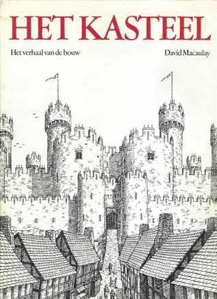 Ebook Het Kasteel: Het verhaal van de bouw by David Macaulay read!