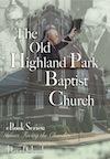 The Old Highland Park Baptist Church by David W. Cloud