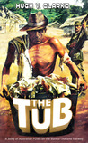 The Tub - A story of Australian POWs on the Burma-Thailand Railway