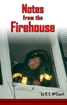 Notes from the Firehouse by D.E. McCourt