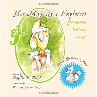 Her Majesty's Explorer by Emilie P. Bush