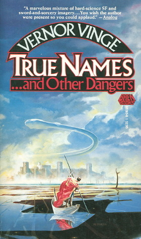 True Names... and Other Dangers by Vernor Vinge