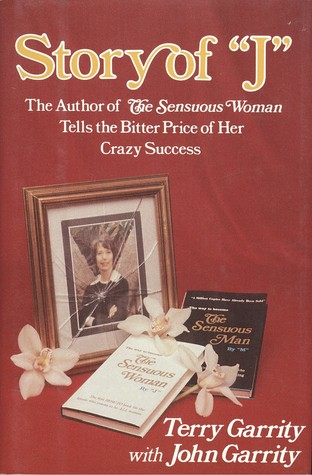 """Story Of """"J"""": The Author Of The Sensuous Woman Tells The Bitter Price Of Her Crazy Success"""