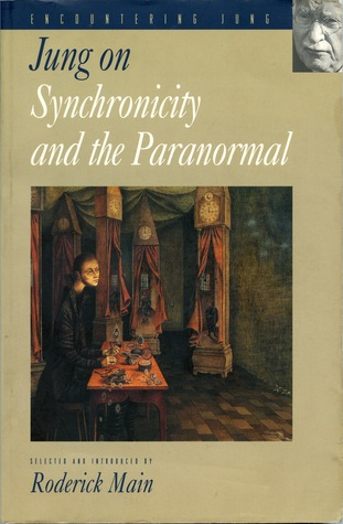 Jung on Synchronicity and the Paranormal by C.G. Jung