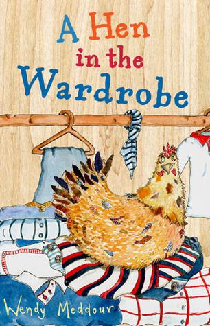 A Hen in the Wardrobe