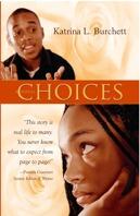 Choices by Katrina L. Burchett