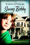 Saving Bobby by Crystal Cattabriga