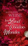 Im Land des Voodoo-Mondes by Kathleen Weise