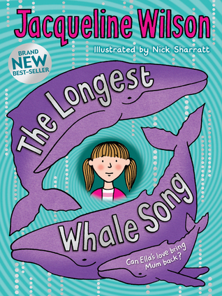 TheLongest Whale Song by Wilson, Jacqueline ( Author ) ON Sep... by Jacqueline Wilson