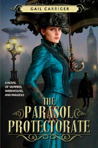 The Parasol Protectorate, Volume 1 by Gail Carriger