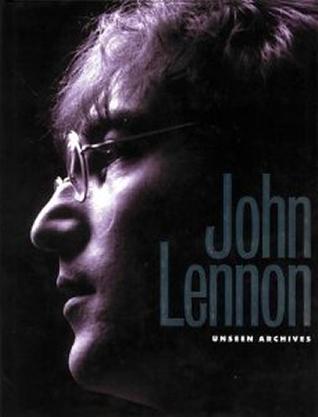 Ebook John Lennon Unseen Archives by Marie Clayton TXT!