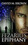 Fezariu's Epiphany (The Elencheran Chronicles #1)