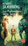 Les Profondeurs de la Terre by Robert Silverberg