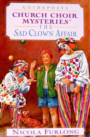 The Sad Clown Affair (Church Choir Mysteries #17)
