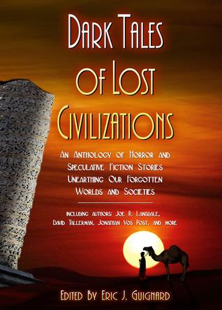 Dark Tales of Lost Civilizations by Eric J. Guignard