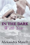 In the Dark With You