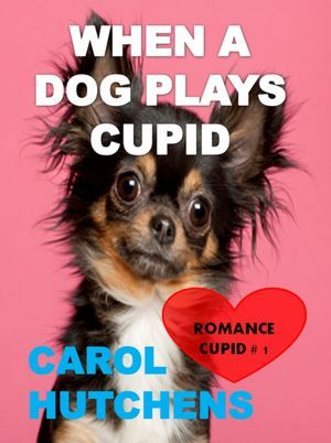 When a Dog Plays Cupid