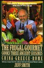 The Frugal Gourmet Cooks Three Ancient Cuisines: China, Greece, and Rome