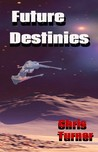 Future Destinies by Chris  Turner