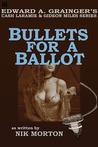 Bullets For A Ballot (Cash Laramie & Gideon Miles)