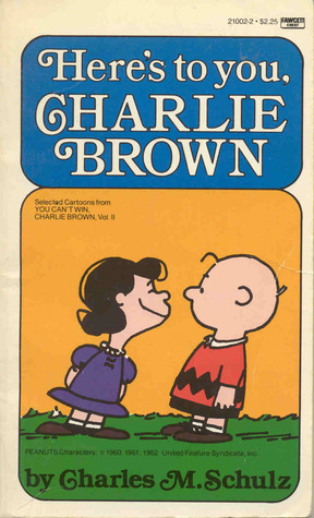 Here's to You, Charlie Brown (Peanuts Coronet, #13)
