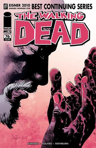 The Walking Dead, Issue #76 by Robert Kirkman