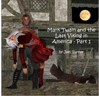 Mark Twain and the Last Viking in America - Part 1 (Mark Twai... by Jael Turner