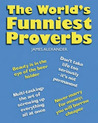 The World's Funniest Proverbs by James Alexander